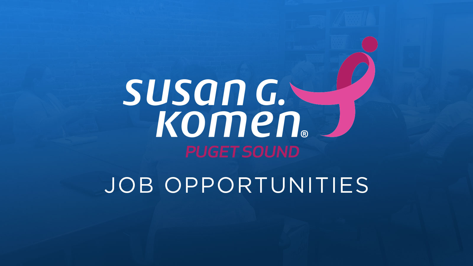 Join our team at Susan G. Komen Puget Sound